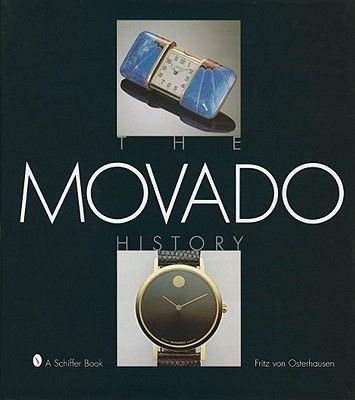 The Movado History (Hardcover, New edition): Fritz Von Osterhausen