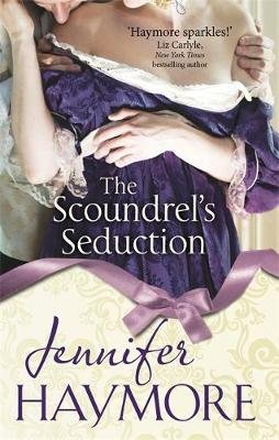 The Scoundrel's Seduction (Paperback): Jennifer Haymore