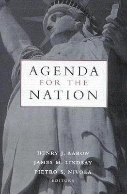 Agenda for the Nation (Hardcover): Henry Aaron, James M. Lindsay, Pietro S. Nivola