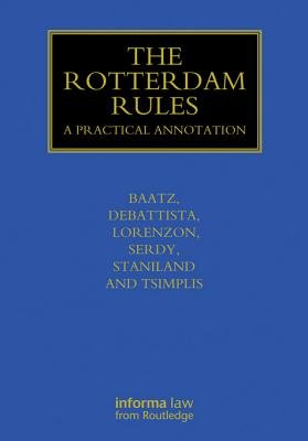 The Rotterdam Rules - A Practical Annotation (Electronic book text): Yvonne Baatz, Charles DeBattista, Filippo Lorenzon, Andrew...