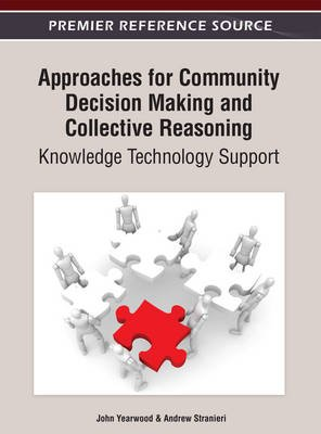 Approaches for Community Decision Making and Collective Reasoning: Knowledge Technology Support (Electronic book text): John...