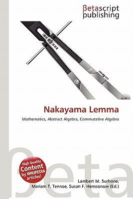 Nakayama Lemma (Paperback): Lambert M. Surhone, Miriam T. Timpledon, Susan F. Marseken