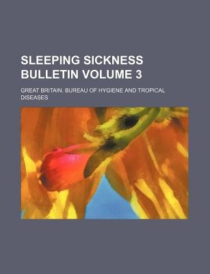 Sleeping Sickness Bulletin Volume 3 (Paperback): Great Britain Bureau of Diseases