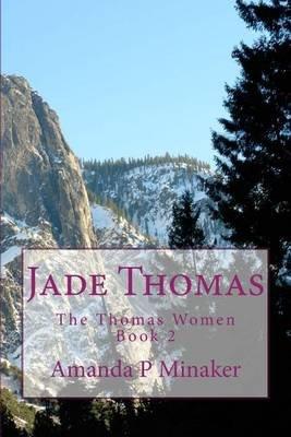 Jade Thomas - Thomas Family Series (Paperback): Amanda P Minaker