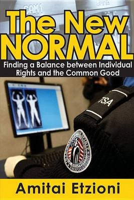 The New Normal - Finding a Balance Between Individual Rights and the Common Good (Electronic book text): Amitai Etzioni