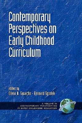 Contemporary Perspectives on Curriculum for Early Childhood Education (Paperback): Olivia N. Saracho, Bernard Spodek