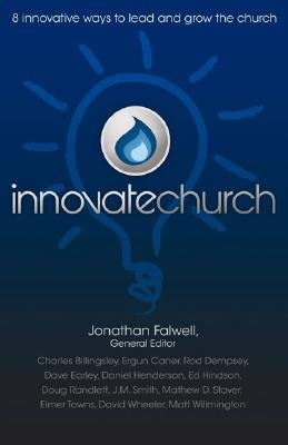 Innovatechurch - Innovative Leadership for the Next Generation Church (Paperback): Jonathan Falwell