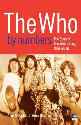 The Who By Numbers - The Story of The Who Through Their Music (Paperback): Alan Parker, Steve Grantley