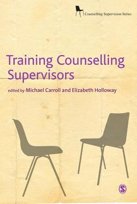 Training Counselling Supervisors - Strategies, Methods and Techniques (Electronic book text): Elizabeth L. Holloway, Michael...