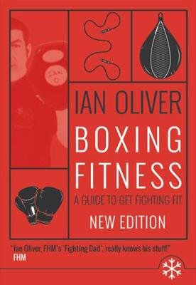 Boxing Fitness - A guide to get fighting fit (Paperback, Second revised edition): Ian Oliver