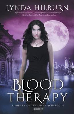 Blood Therapy - Kismet Knight, Vampire Psychologist, Book #2 (Paperback): Lynda Hilburn