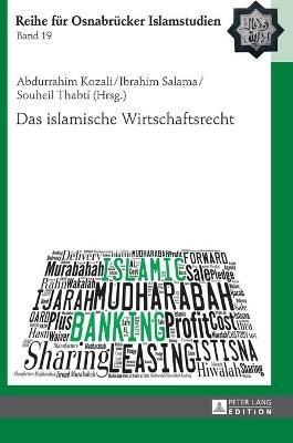 Das Islamische Wirtschaftsrecht (German, Hardcover): Abdurrahim Kozali