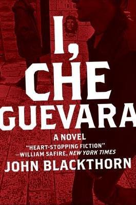 I, Che Guevara (Electronic book text): John. Blackthorn