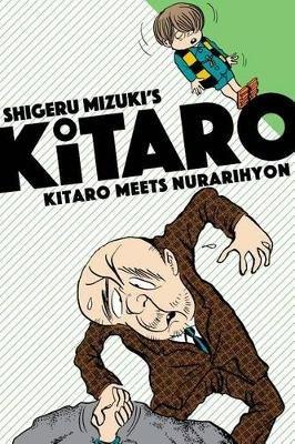 Kitaro Meets Nurarihyon (Paperback): Shigeru Mizuki
