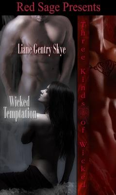Wicked Temptation [ Three Kinds of Wicked [ Book 1 (Electronic book text): Liane Gentry Skye