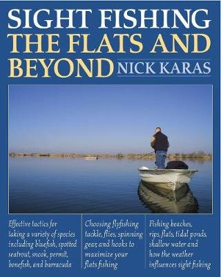 Sight Fishing the Flats and Beyond (Paperback): Nick Karas