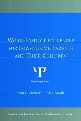 Work-Family Challenges for Low-Income Parents and Their Children (Electronic book text): Ann C. Crouter, Alan Booth