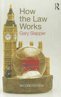 How the Law Works (Electronic book text, 2nd ed.): Gary Slapper