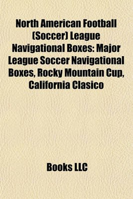 North American Football (Soccer) League Navigational Boxes - Major League Soccer Navigational Boxes, Rocky Mountain Cup,...