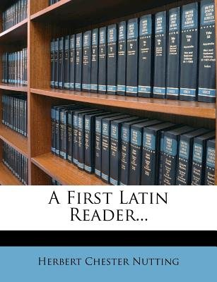 A First Latin Reader... (English, Latin, Paperback): Herbert Chester Nutting
