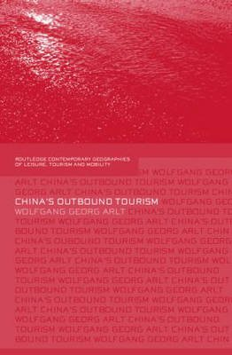 Chinas Outbound Tourism (Hardcover, annotated edition): Wolfgang Arlt