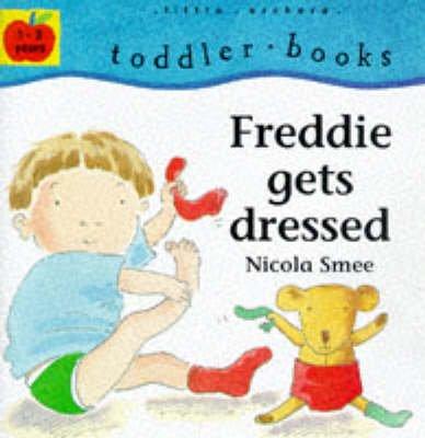 Freddie Gets Dressed (Board book): Nicola Smee