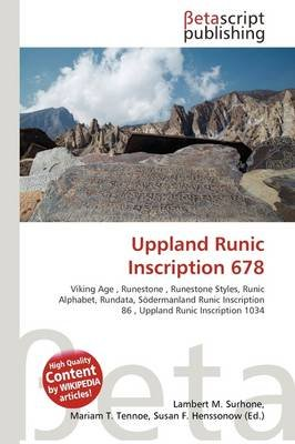 Uppland Runic Inscription 678 (Paperback): Lambert M. Surhone, Mariam T. Tennoe, Susan F. Henssonow