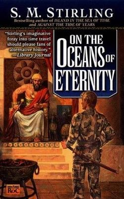 On the Oceans of Eternity - A Novel of the Change (Electronic book text): S. Stirling