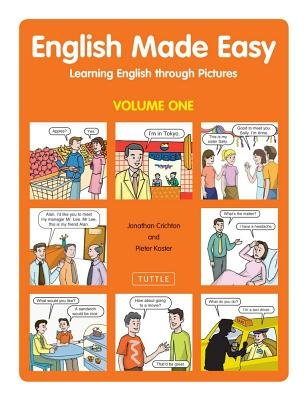 English Made Easy, v. 1 - The Quick and Easy Method of Learning English Through Pictures (Paperback): Pieter Koster, Jonathan...