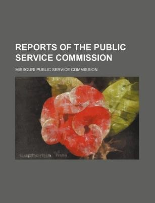 Reports of the Public Service Commission (Paperback): Missouri Public Service Commission