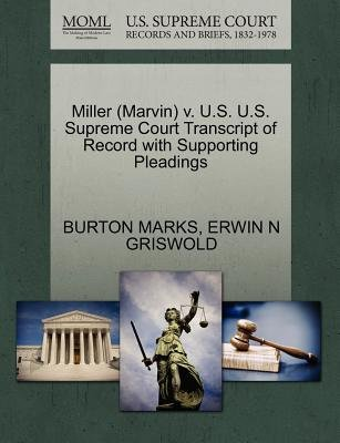 Miller (Marvin) V. U.S. U.S. Supreme Court Transcript of Record with Supporting Pleadings (Paperback): Burton Marks, Erwin N...