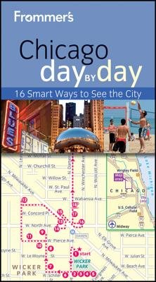 Frommer's Chicago Day by Day (Electronic book text, 3rd Revised edition): Laura Tiebert