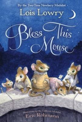 Bless This Mouse (Paperback): Lois Lowry