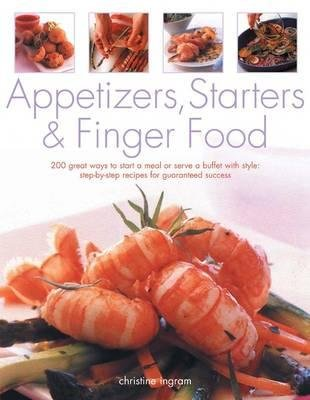 Appetizers, Starters and Finger Food (Paperback): Christine Ingram