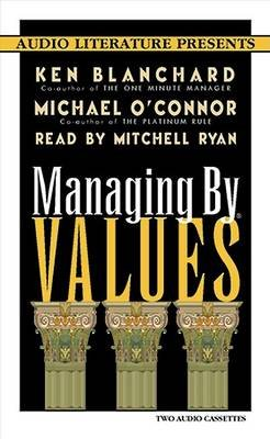 Managing by Values (Audio cassette): Kennethh Blanchard, Michael J. O'Connor, Mitchell Ryan
