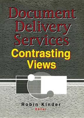 Document Delivery Services - Contrasting Views (Electronic book text): Linda S. Katz, Robin Kinder