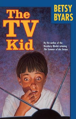 The TV Kid (Hardcover): Betsy Cromer Byars
