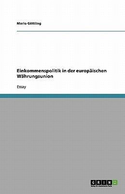 Einkommenspolitik in Der Europaischen Wahrungsunion (German, Paperback): Mario Gottling