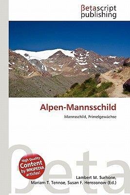 Alpen-Mannsschild (German, Paperback): Lambert M. Surhone, Mariam T. Tennoe, Susan F. Henssonow