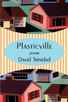 Plasticville - Poems (Paperback, Thumb Indexed): David Trinidad