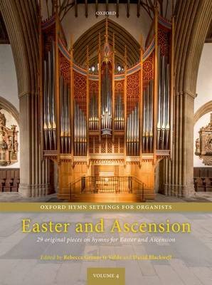Oxford Hymn Settings for Organists: Easter and Ascension - 29 original pieces on hymns for Easter and Ascension (Sheet music):...