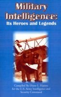 Military Intelligence - Its Heroes and Legends (Paperback, Illustrated Ed): Diane L. Hamm