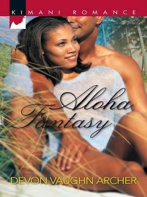 Aloha Fantasy (Electronic book text): Devon Vaughn Archer
