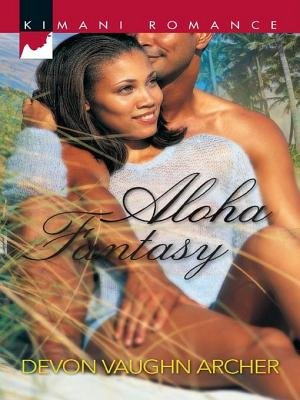 Aloha Fantasy (Electronic book text): Devon Vaughn Archer