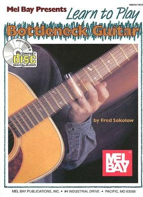 Learn to Play Bottleneck Guitar (Paperback): Fred Sokolow