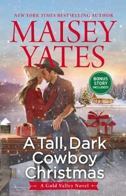 A Tall, Dark Cowboy Christmas (Electronic book text): Maisey Yates