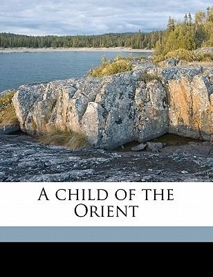 A Child of the Orient (Paperback): Demetra Brown