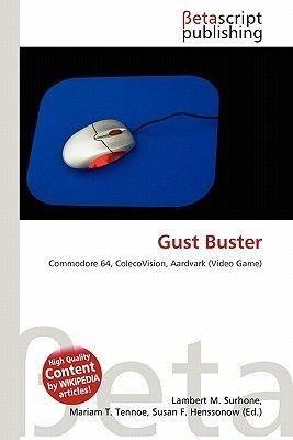Gust Buster (Paperback): Lambert M. Surhone, Mariam T. Tennoe, Susan F. Henssonow
