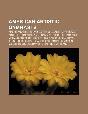 American Artistic Gymnasts - American Artistic Gymnast Stubs, American Female Artistic Gymnasts, American Male Artistic...