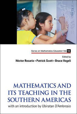 Mathematics And Its Teaching In The Southern Americas: With An Introduction By Ubiratan D'ambrosio (Hardcover): Bruce R....